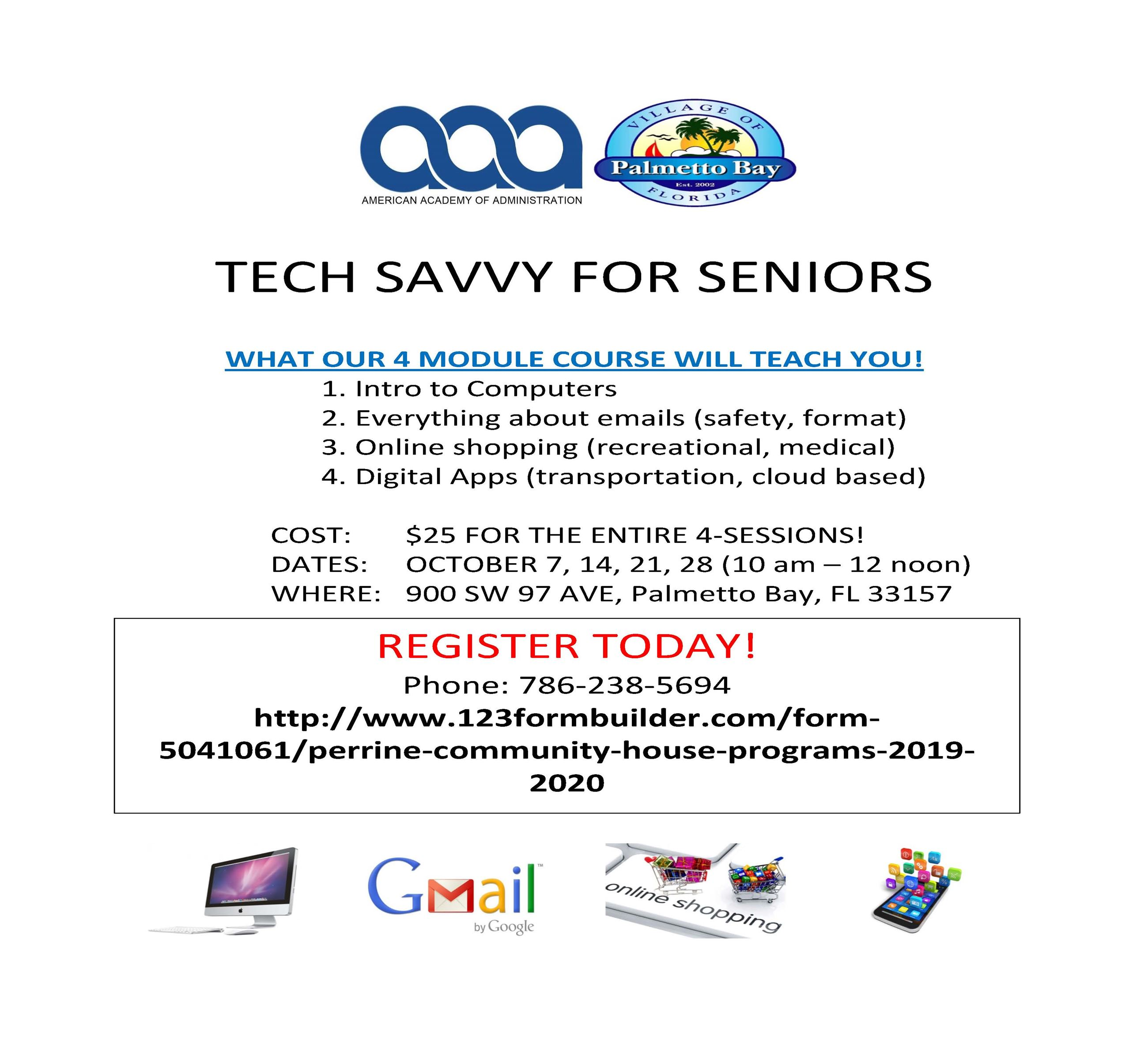 TECH SAVVY FOR SENIORS-October 7, 14, 21 & 28 at Perrine Community House from 10a-12p