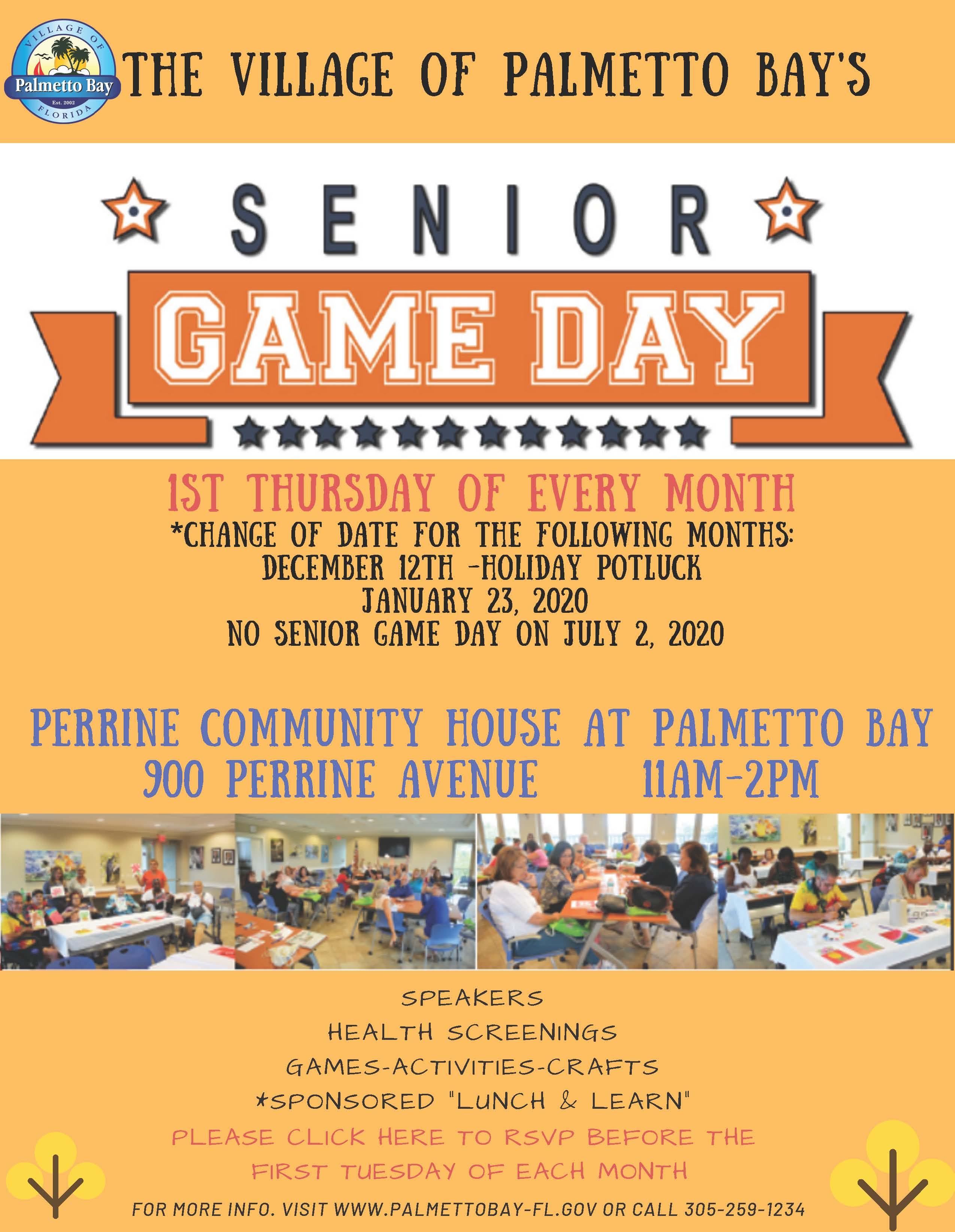 Senior Game Day, First Thursday of every month except December, January and No Game Day in July at P