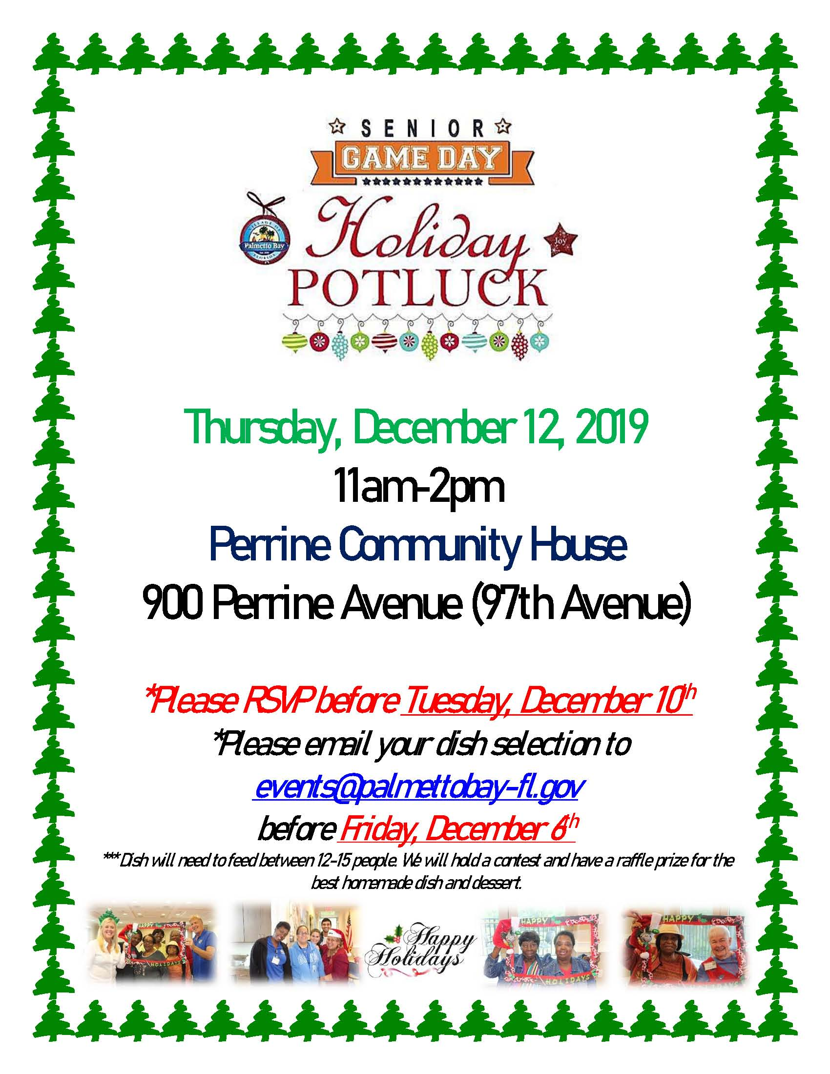 Senior Game Day Holiday Potluck, Thursday, December 12 at Perrine Community House from 11a-2p.  Plea