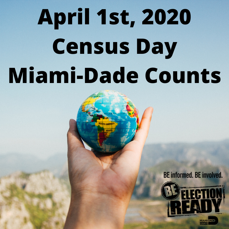 April 1st, 2020 Census Day Miami-Dade Counts