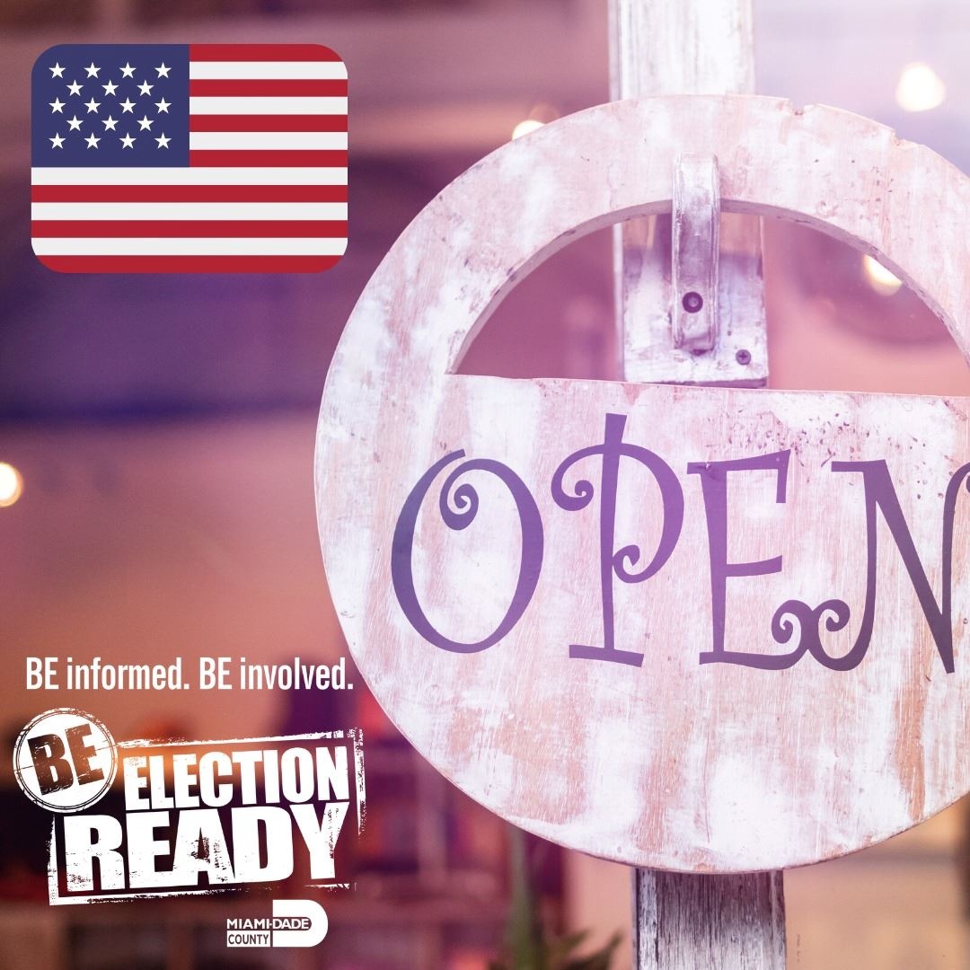 Miami-Dade County Polls Are Open, Be Informed. Be Involved. Be Election Ready.