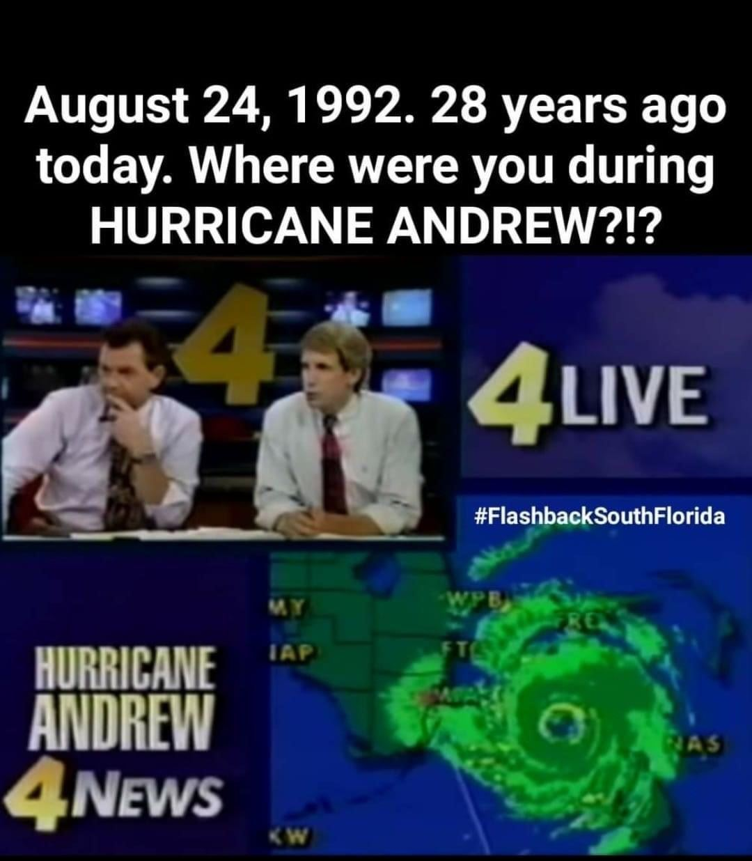 Where were you during Hurricane Andrew?